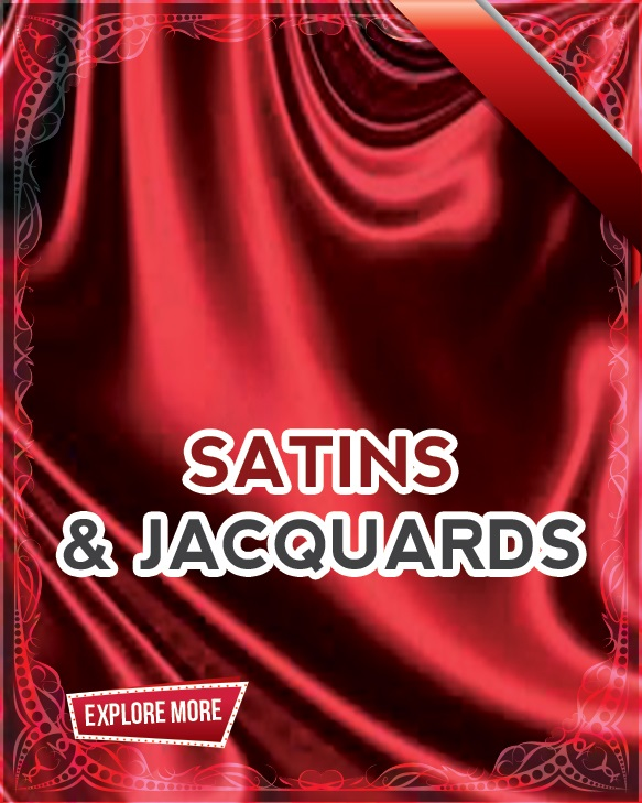 Satins and Jacquards